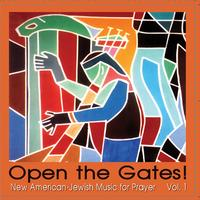 Open the Gates! New American-Jewish Music for Prayer